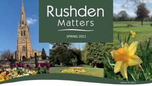Rushden Matters Spring 2021 Digital - Now Live